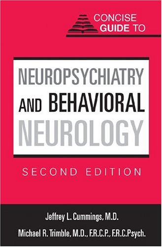 Concise Guide to Neuropsychiatry and Behavioral Neurology, Second Edition 9781585620784