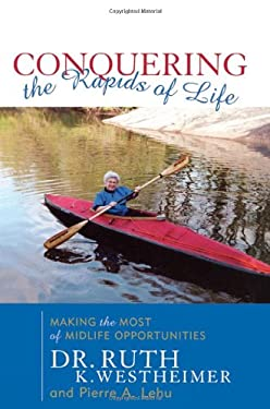 Conquering the Rapids of Life: Making the Most of Midlife Opportunities 9781589790124