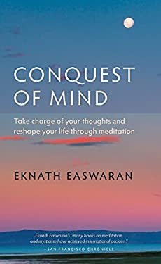 Conquest of Mind: Take Charge of Your Thoughts & Reshape Your Life Through Meditation 9781586380472