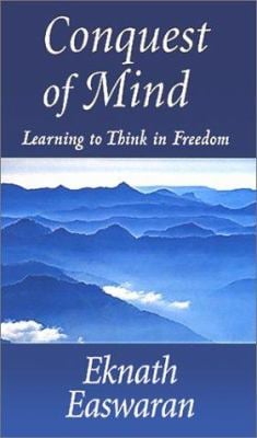 Conquest of Mind: Learning to Think in Freedom 9781586380052