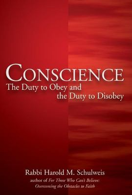 Conscience: The Duty to Obey and the Duty to Disobey 9781580233750