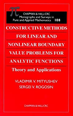 Constructive Methods for Linear and Nonlinear Boundary Value Problems for Analytic Functions 9781584880578