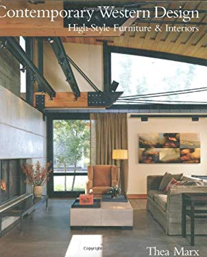 Contemporary Western Design: High-Style Furniture & Interiors 9781586854348