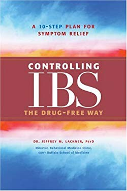 Controlling IBS the Drug-Free Way: A 10-Step Plan for Symptom Relief 9781584795759