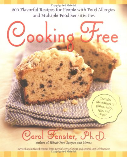 Cooking Free: 200 Flavorful Recipes for People with Food Allergies and Multiple Food Sensitivities 9781583332153