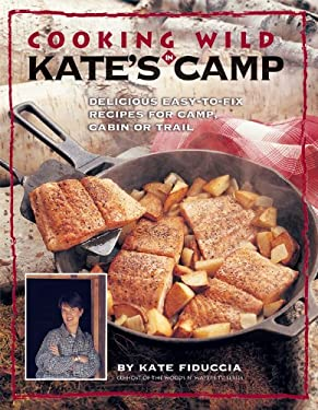 Cooking Wild in Kate's Camp 9781589230408