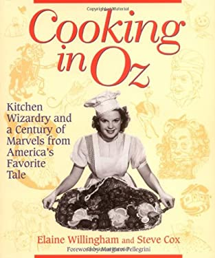 Cooking in Oz: Kitchen Wizardary from America's Favorite Fairy Tale 9781581820515