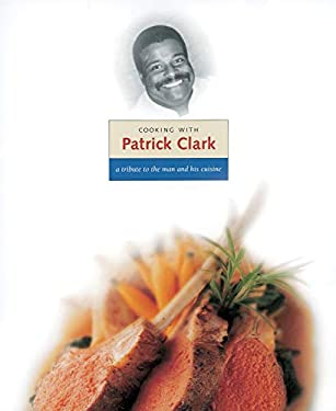 Cooking with Patrick Clark 9781580080736