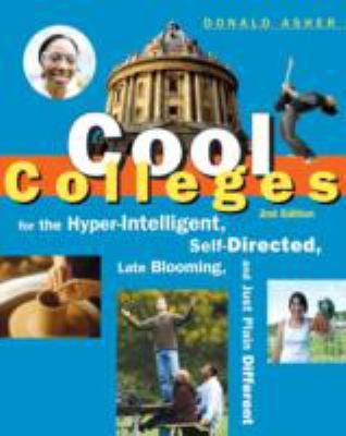 Cool Colleges: For the Hyper-Intelligent, Self-Directed, Late Blooming, and Just Plain Different 9781580088398