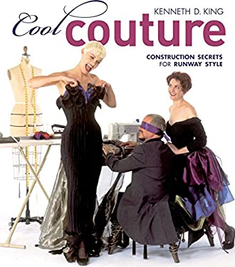 Cool Couture: Construction Secrets for Runway Style 9781589233898