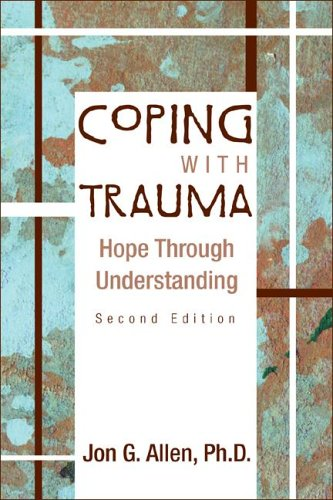 Coping with Trauma, Second Edition: Hope Through Understanding