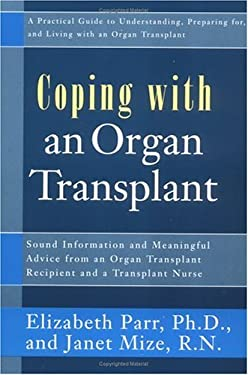 Coping with an Organ Transplant: A Practical Guide 9781583330920