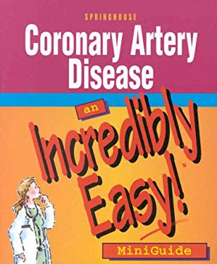 Coronary Artery Disease: An Incredibly Easy! Miniguide 9781582550138