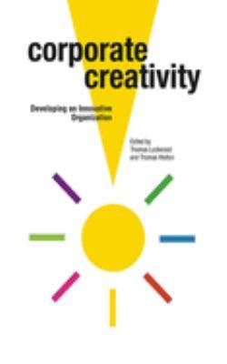 Corporate Creativity: Developing an Innovative Organization 9781581156560