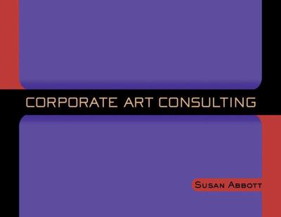 Corporate Art Consulting Corporate Art Consulting 9781581150346