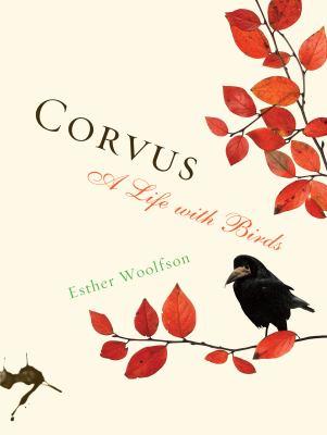 Corvus: A Life with Birds 9781582435831