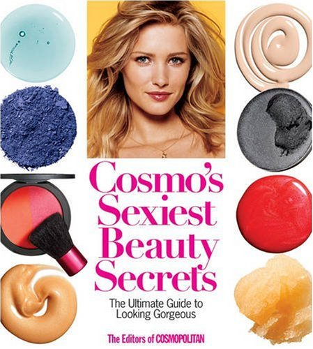 Cosmo's Sexiest Beauty Secrets: The Ultimate Guide to Looking Gorgeous 9781588167255