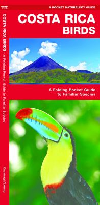 Costa Rica Birds: An Introduction to Familiar Species 9781583553398