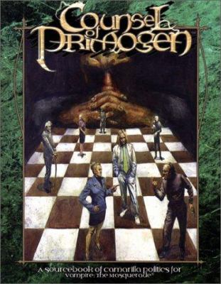 Counsel of Primogen: A Sourcebook of Camarilla Politics for Vampire: The Masquerade 9781588462374