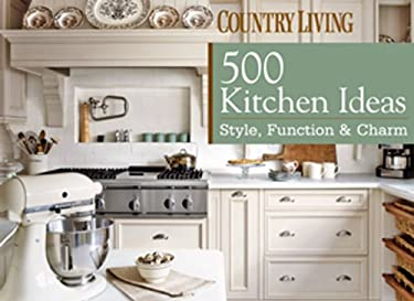 Country Living: 500 Kitchen Ideas: Style, Function & Charm 9781588166951