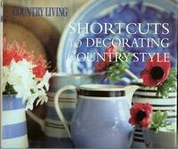 Country Living Shortcuts to Decorating Country Style 9781588162854