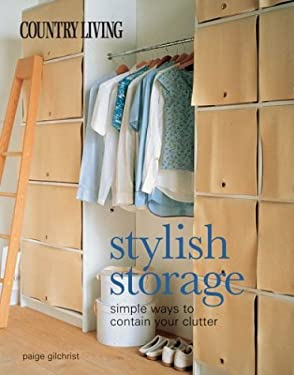 Country Living Stylish Storage: Simple Ways to Contain Your Clutter 9781588162250