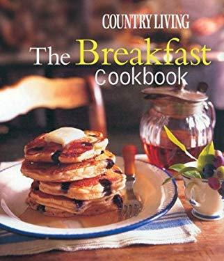 Country Living the Breakfast Cookbook 9781588163639