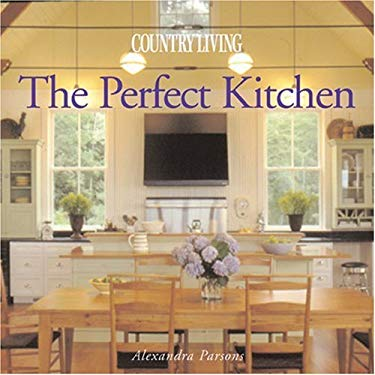 Country Living the Perfect Kitchen 9781588165077