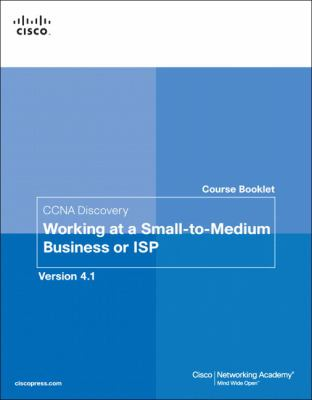 Course Booklet for CCNA Discovery Working at a Small-To-Medium Business or ISP, Version 4.1 9781587132537