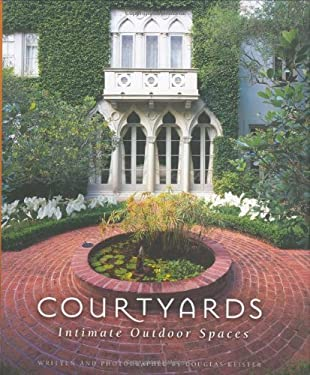 Courtyards: Intimate Outdoor Spaces 9781586855406