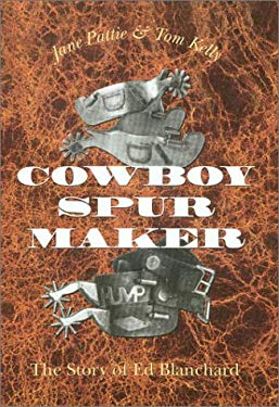 Cowboy Spur Maker: The Story of Ed Blanchard 9781585441747