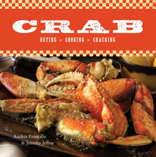 Crab: Buying, Cooking, Cracking 9781580088602