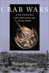 Crab Wars Crab Wars Crab Wars Crab Wars Crab Wars: A Tale of Horseshoe Crabs, Bioterrorism, and Human Health a Tale of Horseshoe C
