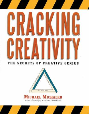 Cracking Creativity: The Secrets of Creative Genius 9781580083119
