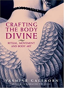 Crafting the Body Divine: Ritual, Movement, and Body Art 9781580911047