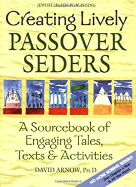 Creating Lively Passover Seders: A Sourcebook of Engaging Tales, Texts & Activities 9781580231848