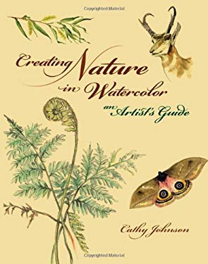 Creating Nature in Watercolor: An Artist's Guide 9781581809138