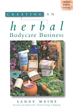 Creating an Herbal Bodycare Business 9781580170949