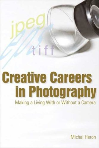 Creative Careers in Photography: Making a Living with or Without a Camera 9781581154696