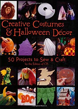Creative Costumes & Halloween Decor: 50 Projects to Sew & Craft 9781589233607