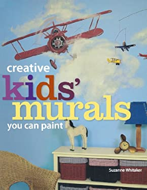 Creative Kids' Murals You Can Paint 9781581808056