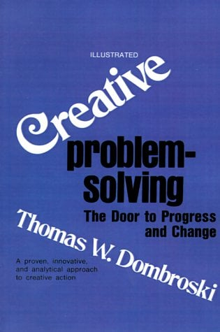 Creative Problem-Solving: The Door to Progress and Change 9781583487235