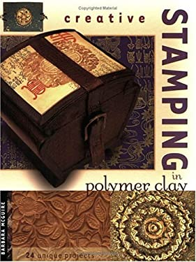 Creative Stamping in Polymer Clay Creative Stamping in Polymer Clay 9781581801552