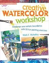 Creative Watercolor Workshop Creative Watercolor Workshop