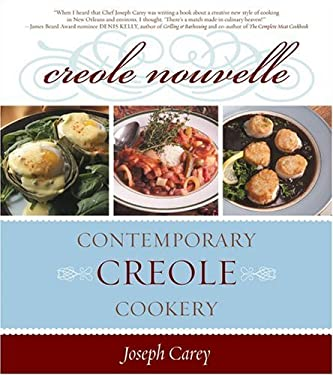 Creole Nouvelle: Contemporary Creole Cookery 9781589791305