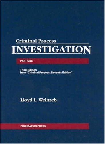 Criminal Process, Part 1: Investigation 9781587788024