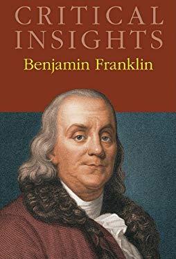 Critical Insights: Benjamin Franklin 9781587656408