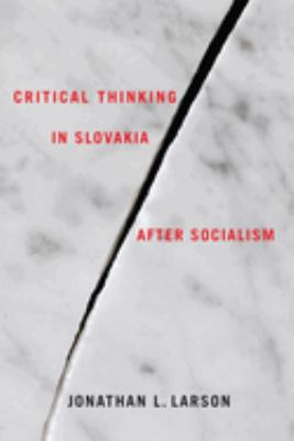 Critical Thinking in Slovakia After Socialism 9781580464376