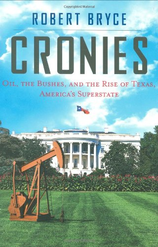 Cronies: Oil, the Bushes, and the Rise of Texas, America's Superstate 9781586481889