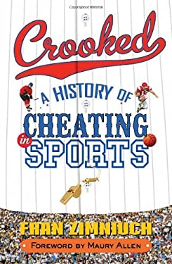 Crooked: A History of Cheating in Sports 9781589793859